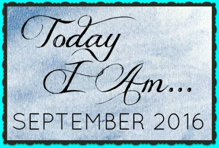 today-i-am-september-2016